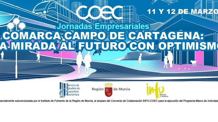 COEC Comarca Campo de Cartagena: Una mirada al futuro con optimismo - 11 de marzo