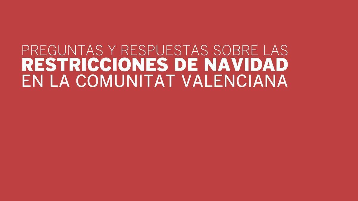 Dudas sobre las nuevas restricciones de Navidad en la Comunitat Valenciana.
