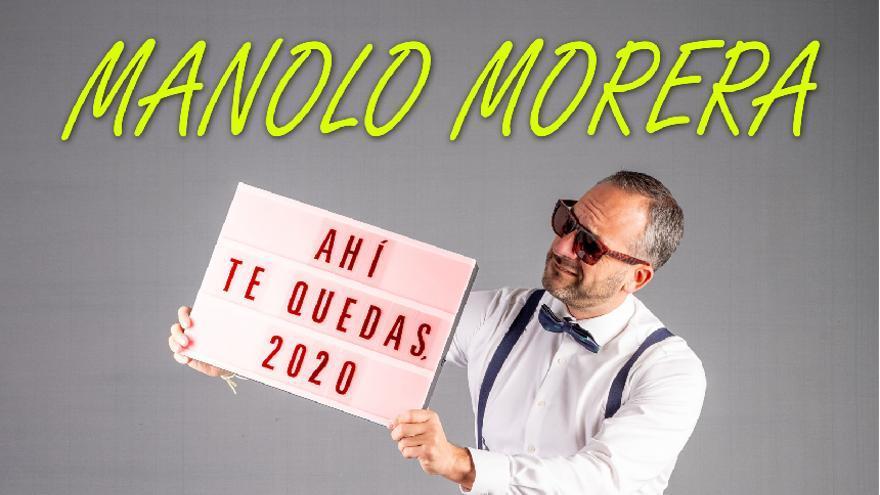 """Manolo Morera """"Ahí te quedas 2020"""""""
