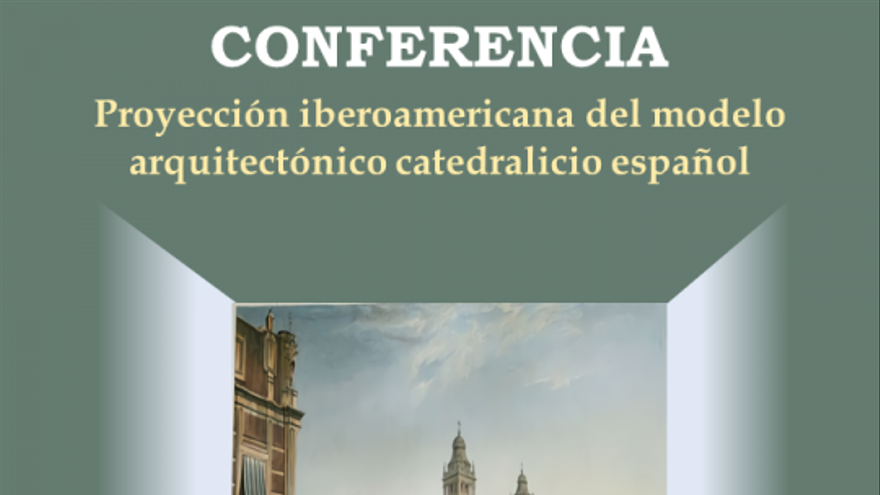 Proyección iberoamericana del modelo arquitectónico catedralicio español