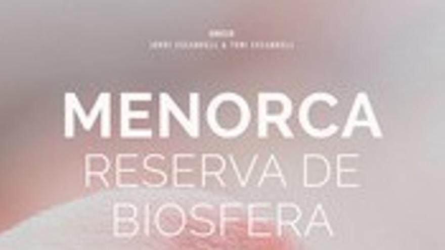 Menorca, Reserva de Biosfera, a la recerca de l'equilibri