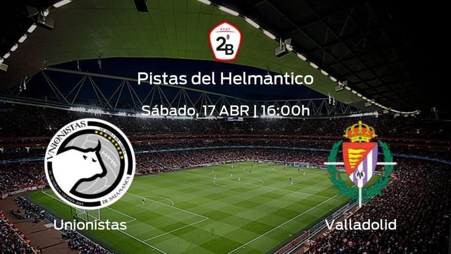 Jornada 3 de la Segunda Fase de Segunda B: previa del duelo Unionistas - Valladolid B