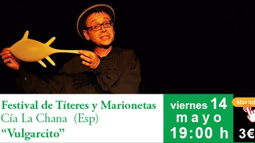 Festival de Títeres y Marionetas - Vulgarcito