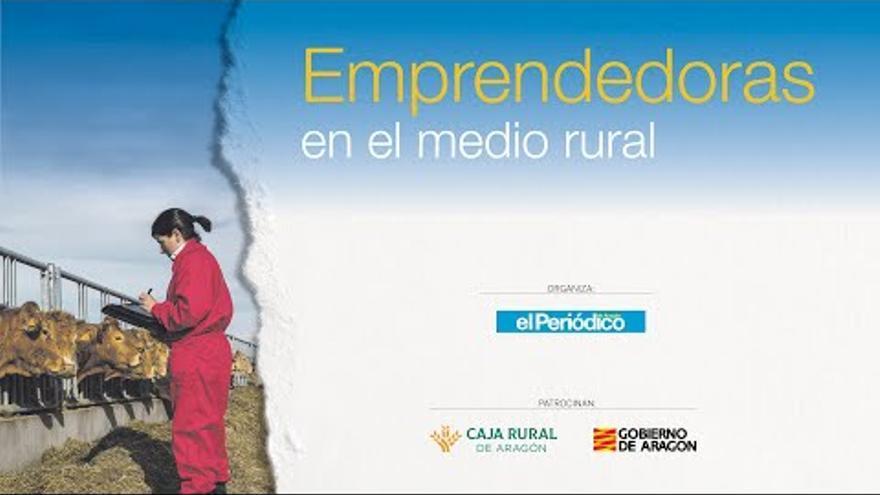 EL PERIÓDICO DE ARAGÓN organiza una jornada de mujeres emprendedoras en el medio rural