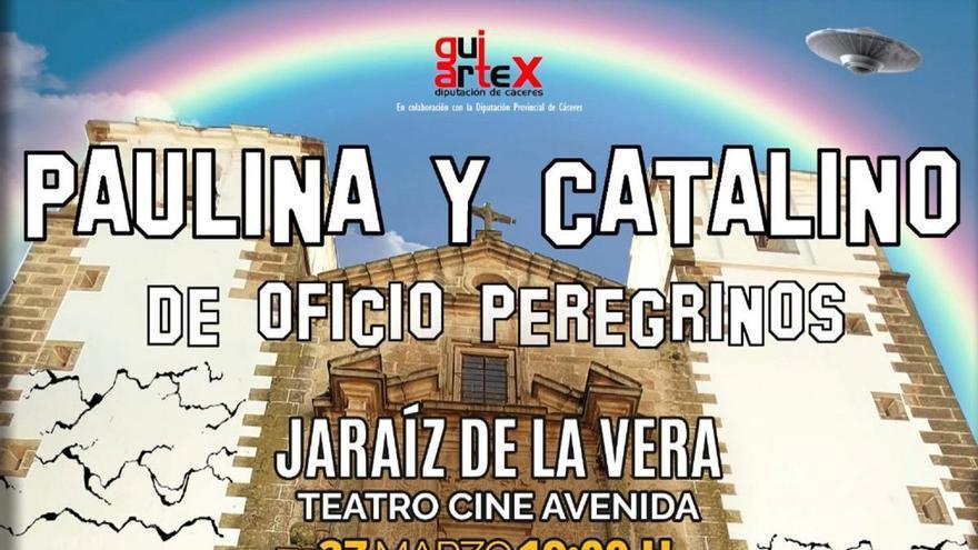 'Paulina y Catalino, de oficio peregrinos', este sábado en el teatro de Jaraíz de la Vera