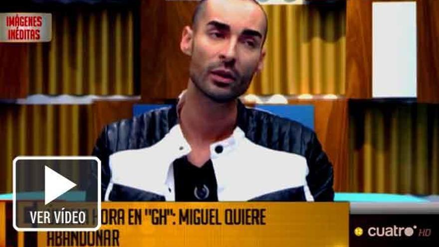Miguel tira la toalla y pide que le dejen abandonar 'Gran Hermano'