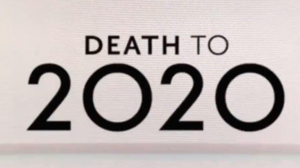 'Death to 2020'.