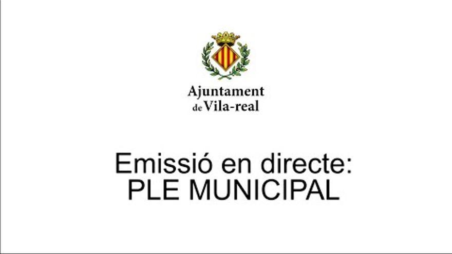 Directo   Pleno del Ayuntamiento de Vila-real