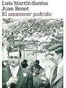Portada de 'El amanecer podrido, de Luis Martín-Santos y Juan Benet