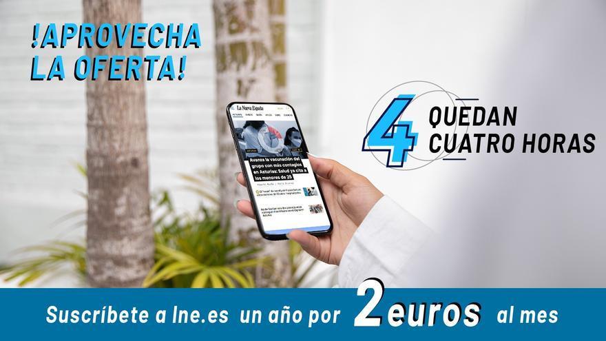 QUEDAN CUATRO HORAS: aprovecha esta ocasión y suscríbete a LA NUEVA ESPAÑA por menos de 28 euros al año