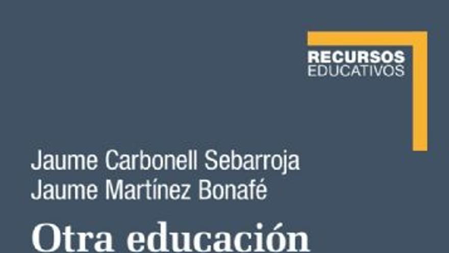 Presentación de Libro. Otra educación con cine, literatura y canciones de Carbonell y Martínez