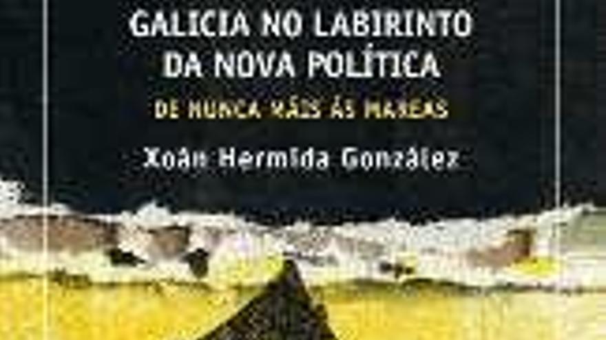 """""""Galicia no labirinto da nova política, de Nunca Máis ás Mareas"""""""