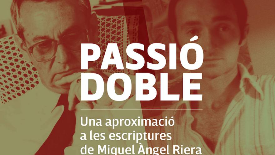 Passió Doble. Una aproximació a les escriptures de Miquel Àngel Riera i Damià Huguet