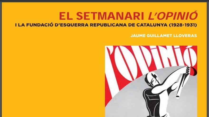 Un llibre de Jaume Guillamet relata la història de 'L'Opinió' i la influència en la creació d'ERC