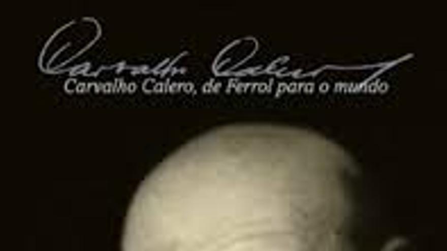 Carvalho Calero. De Ferrol para el mundo