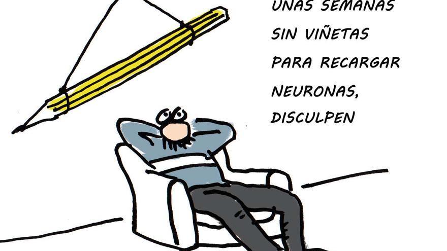 Unas semanas sin viñetas para recargar neuronas, disculpen