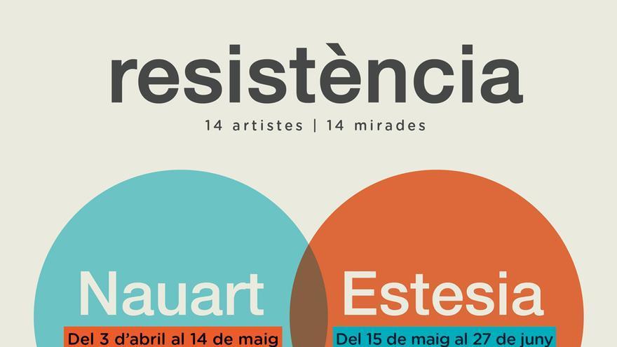 Exposició temporal: Resistència 14 artistes, 14 mirades. Col•lectiu d'artistes NauArt i Estesia