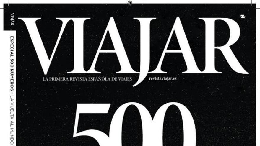 La revista 'Viajar' publica su número 500