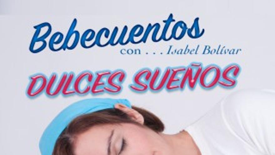 Bebecuentos: Dulces Sueños con Isabel Bolívar