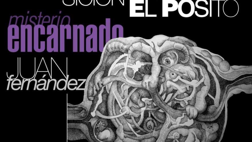 Exposición: Misterio encarnado de Juan Fernández