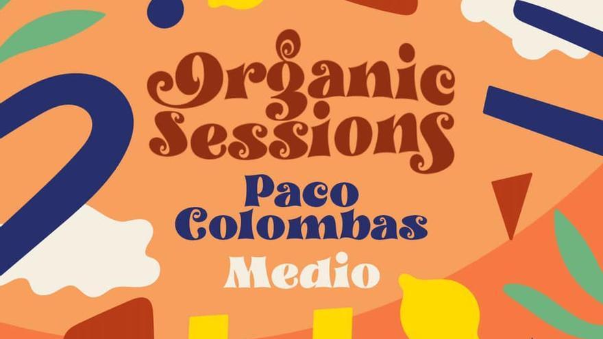#organicsessions - Paco Colombàs & Medio