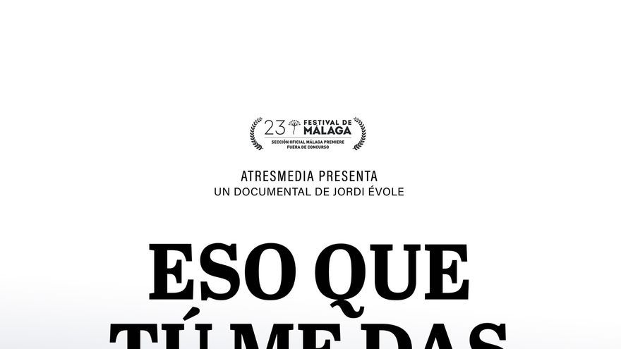 Documental: Eso que tú me das