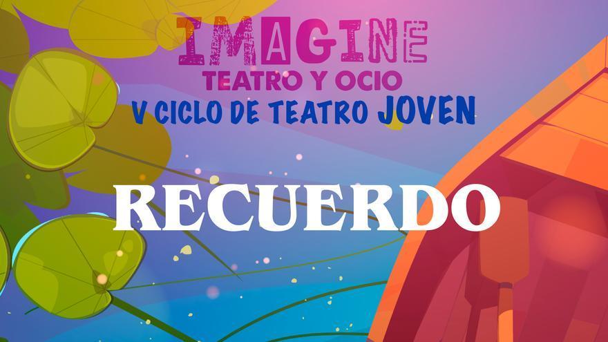 V Ciclo Teatro Joven - Recuerdo
