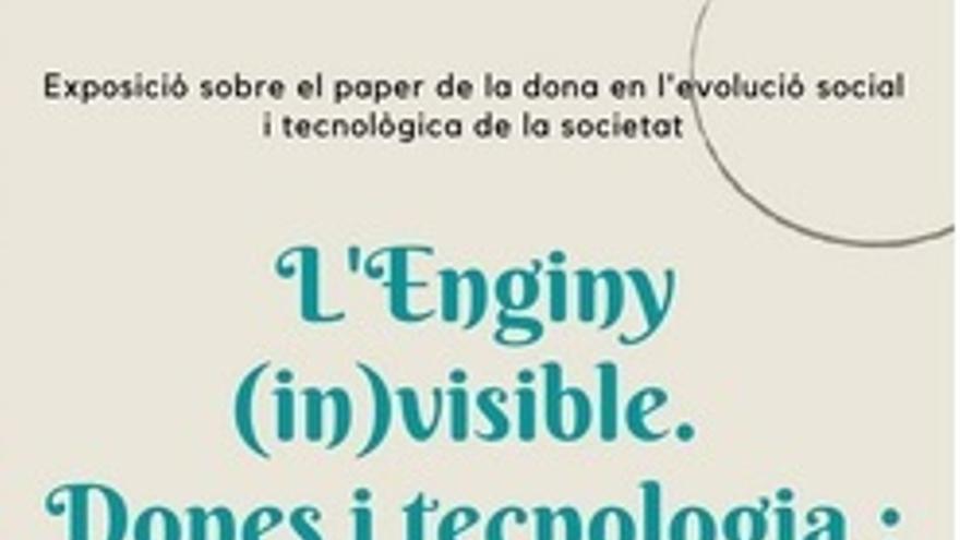 L'Enginy (in)visible. Dones i tecnologia: passat, present i futur