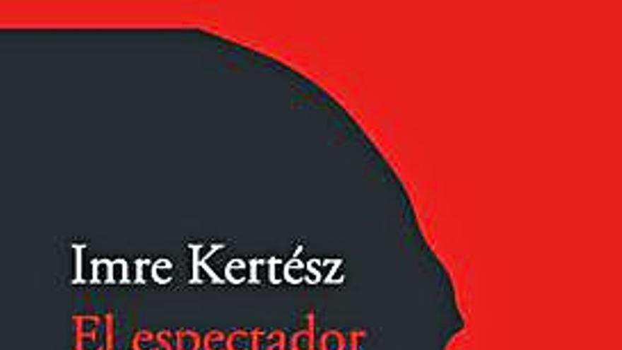 Los diarios de Kertész, exigencia de libertad