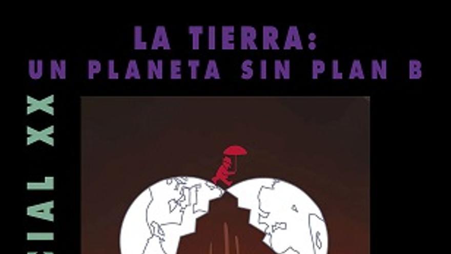 La Tierra: Un planeta sin plan B