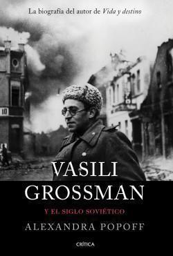 Vasili Grossman y el siglo soviético.