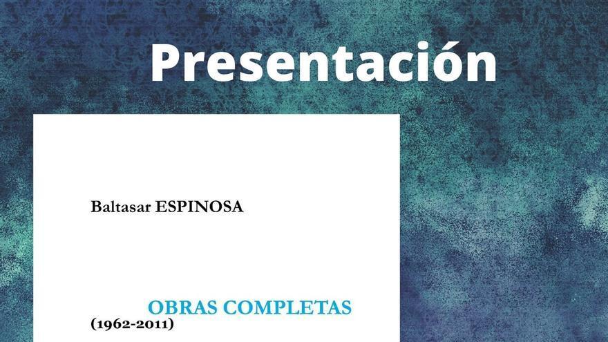 Presentación de las Obras Completas del poeta Baltasar Espinosa