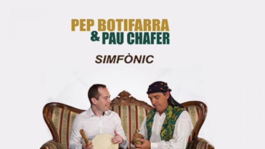 Pep Botifarra i Pau Chafer Simfònic & Orquestra Simfònica de Castelló