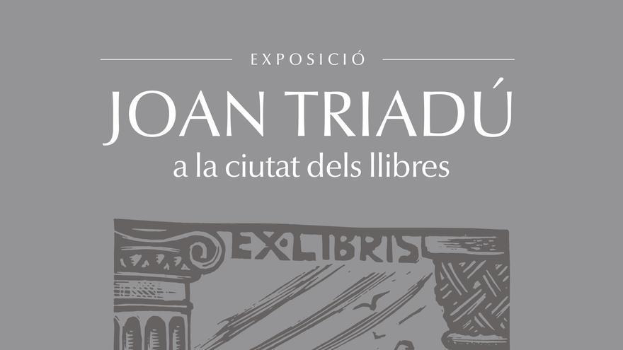 Exposició 'Joan Triadú a la ciutat dels llibres'