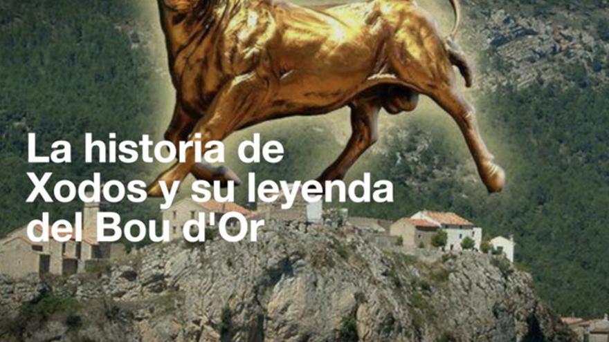La historia de Xodos y su leyenda del Bou d'Or
