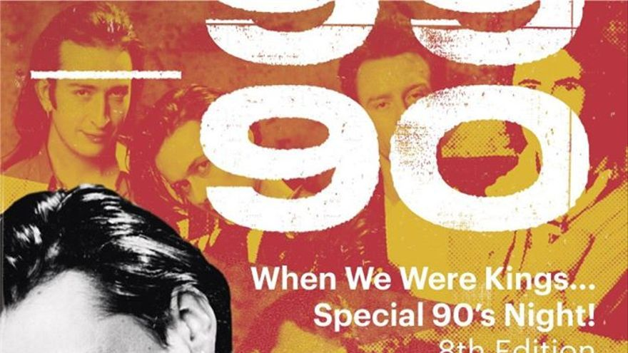 When We Were Kings. Special 90's Night. 8th Edition