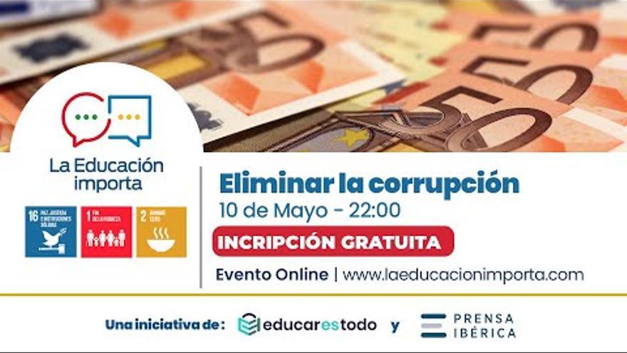 La educación importa para… eliminar la corrupción