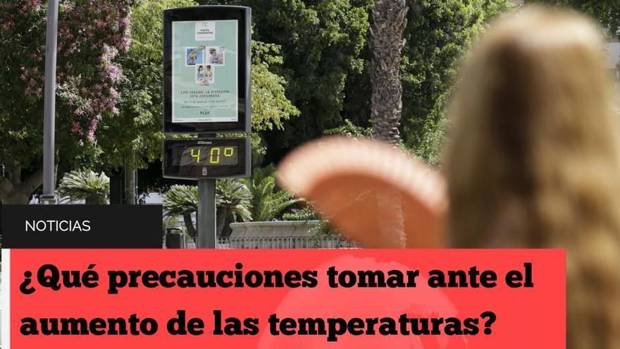 ¿Qué precauciones tomar ante el aumento de las temperaturas?