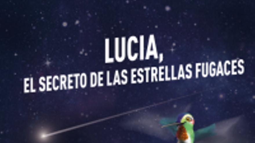 Planetario: Lucía. El secreto de las estrellas fugaces