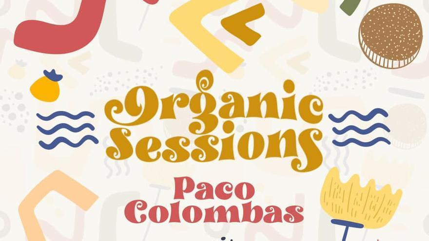 #organicsessions - Paco Colombàs