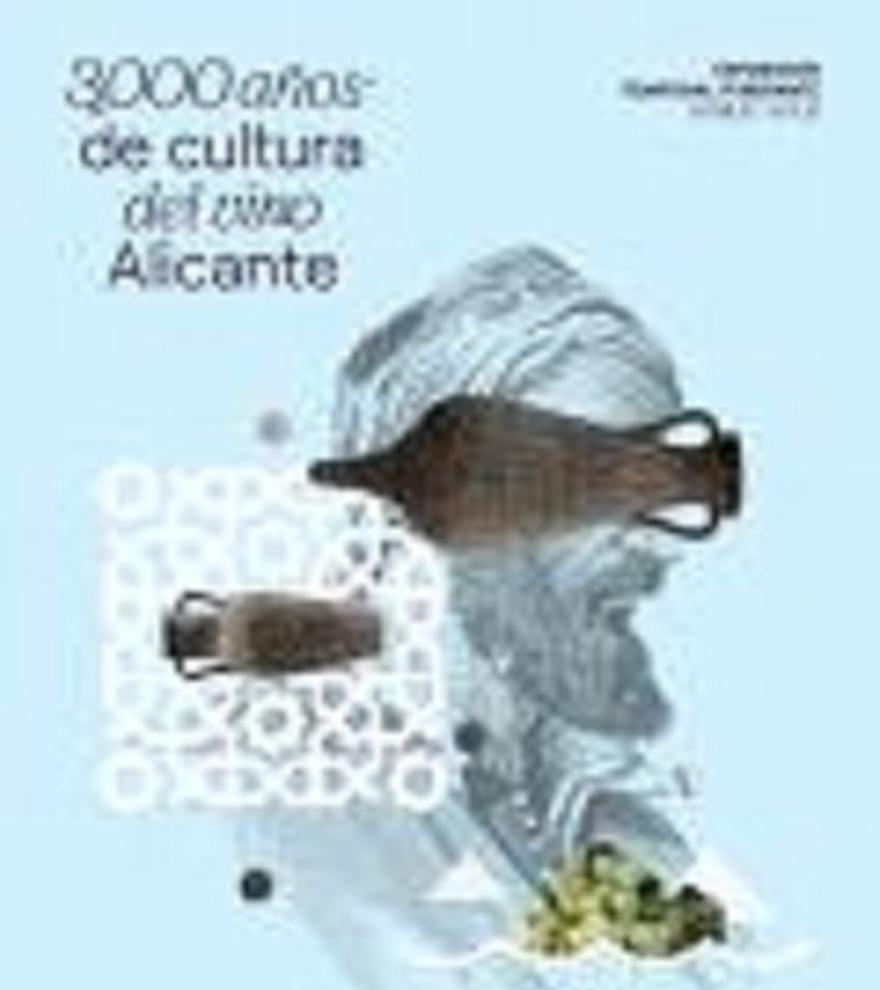 3.000 años de cultura del vino Alicante