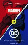REED TUCKER. Marvel Vs. DC. Planeta Comic, 384 páginas, 22 €.