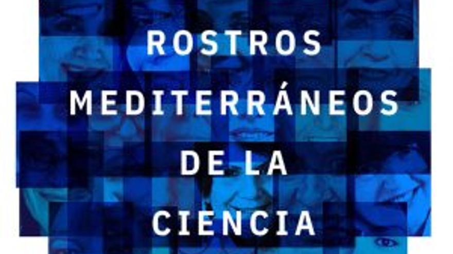 Rostros mediterráneos de la ciencia