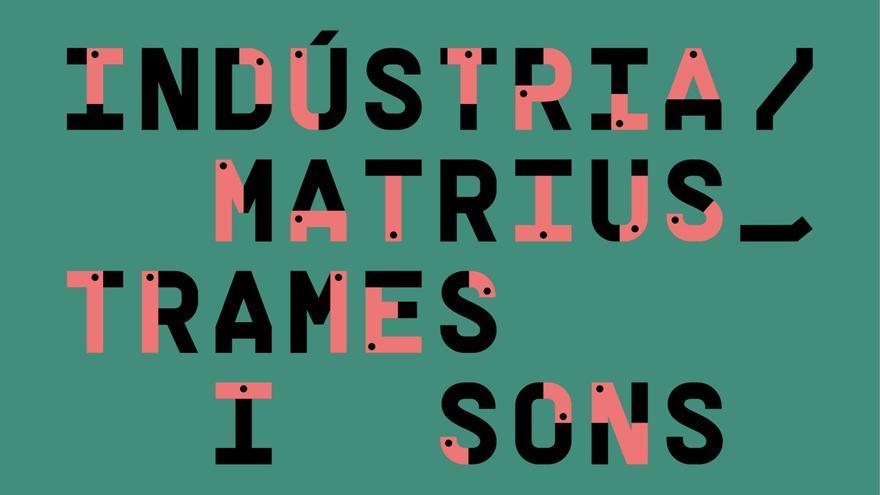 Industria/Matrices, Tramas y Sonidos