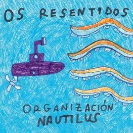 """Portada do novo disco de Os Resentidos, """"Organización Nautilus""""."""