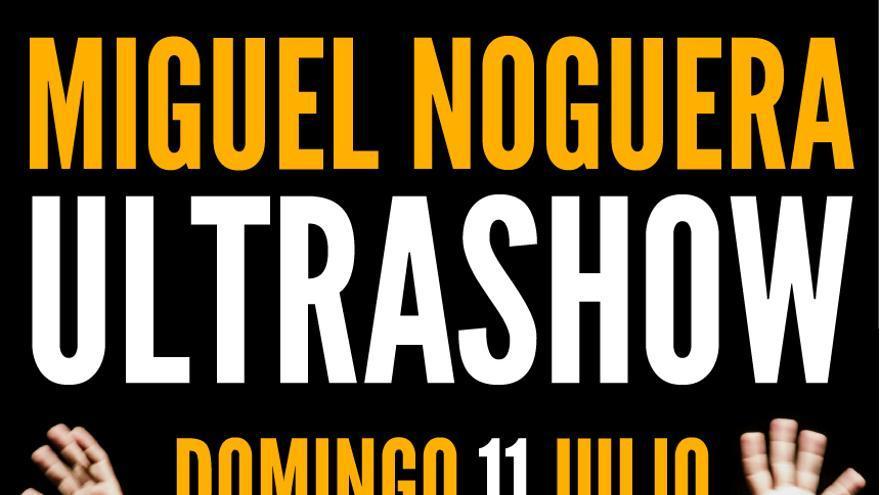 "Miguel Noguera ""Ultrashow"""