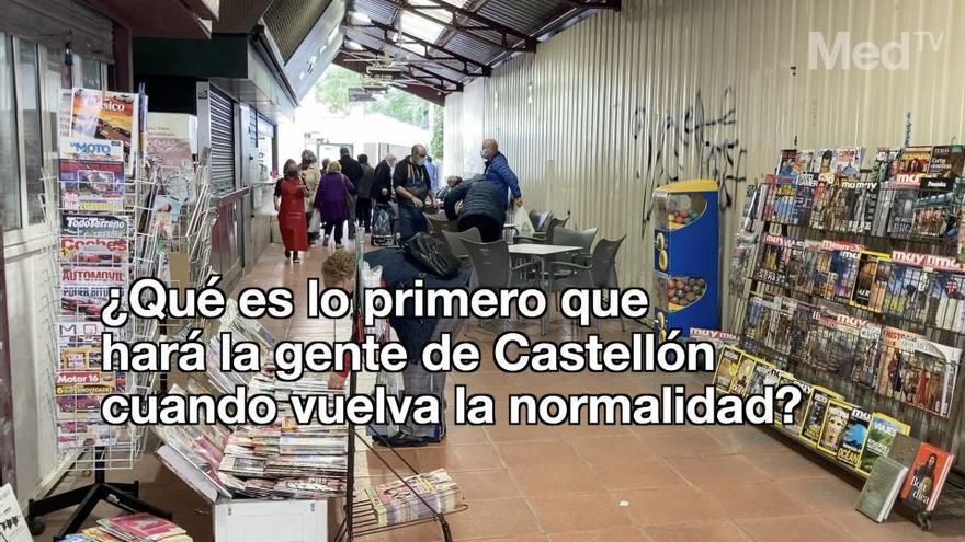 ¿Qué será lo primero que hará la gente de Castellón cuando vuelva la normalidad?