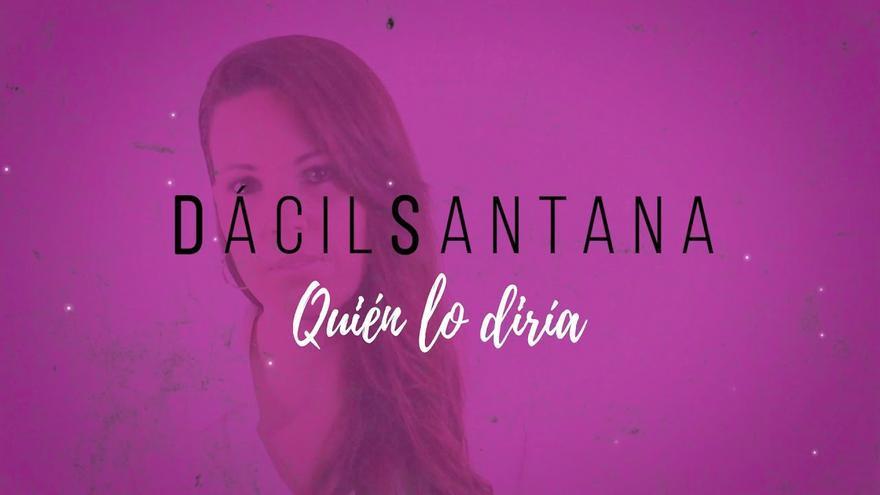 """Dácil Santana presenta """"Quién lo diría"""", el primer single de su Tercer EP"""
