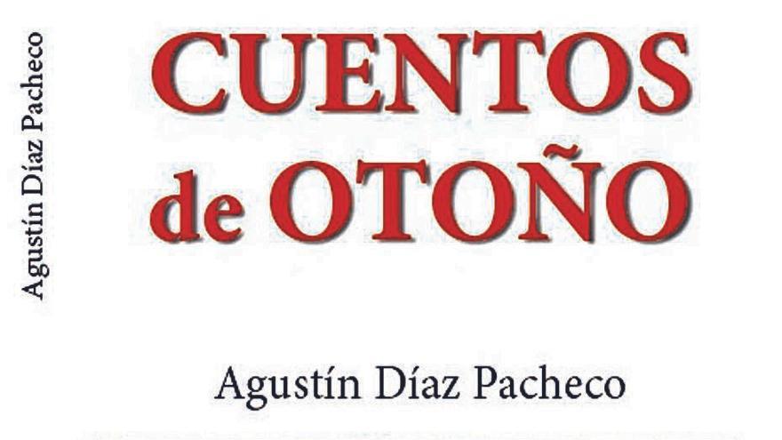 El escritor Agustín Díaz Pacheco publica un libro con diez 'Cuentos de Otoño'