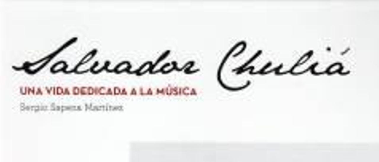 Un libro glosa la devoción musical de Salvador Chuliá
